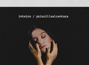 Inteiro - Priscilla Alcantara