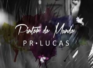 Pintor do Mundo - Pr. Lucas