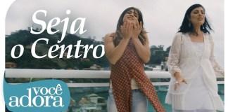 Seja o Centro - Daniela Araújo part. Fernanda Brum