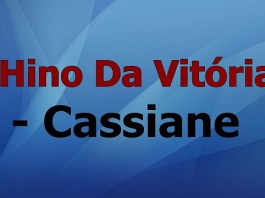 Hino da Vitória - Cassiane