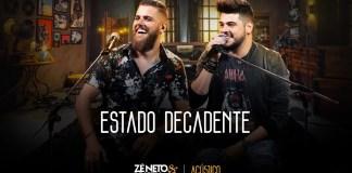 Estado Decadente - Zé Neto e Cristiano