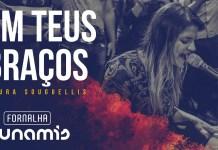Em Teus Braços - Laura Souguellis/Dunamis