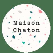 MAISON CHATON
