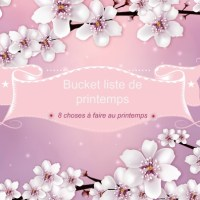 ♣ Bucket liste de printemps ♣