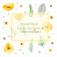 Book Haul: Salon du livre ♥