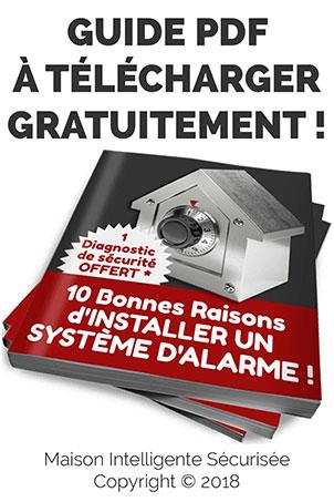 PDF : 10 Bonnes Raisons d'Installer un Système d'Alarme !