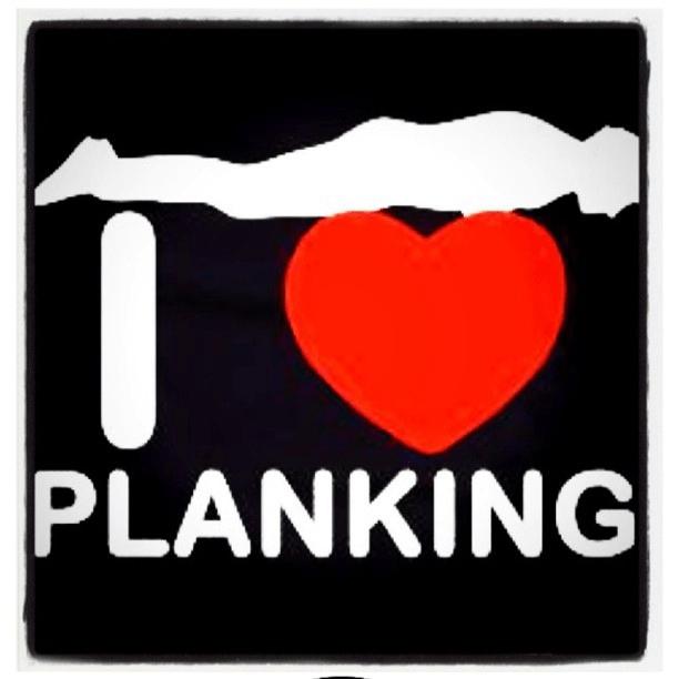 I love planking