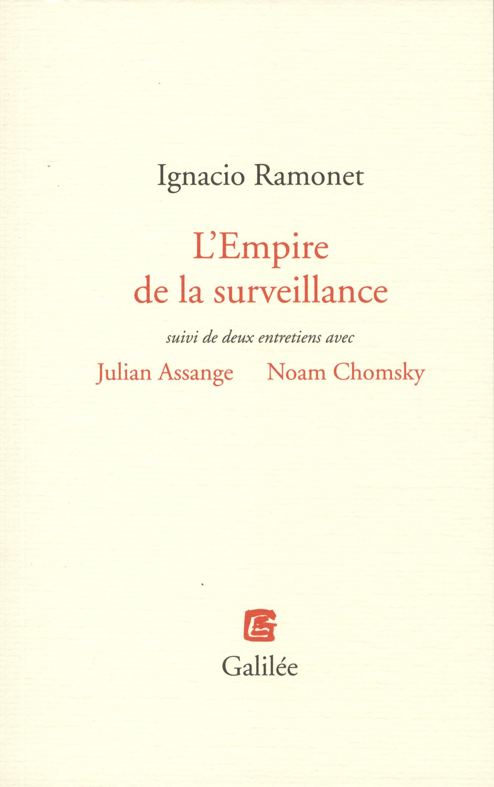 L'empire de la surveillance suivi de deux entretiens avec Julien Assange, Noam Chomsky De Ignacio Ramonet Galilee Débats