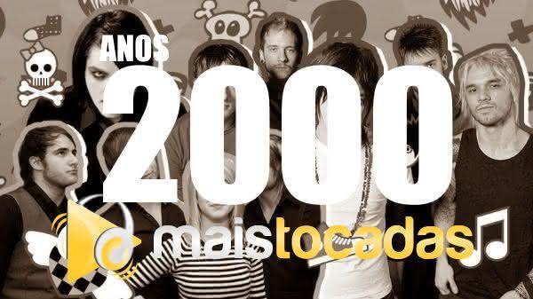 Músicas mais tocadas nos anos 2000