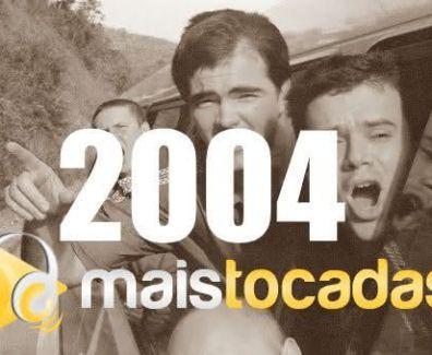 musicas mais tocadas 2004