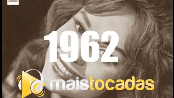 Músicas mais tocadas em 1962