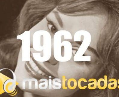 musicas mais tocadas 1962