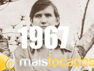 musicas mais tocadas 1967