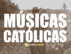 musicas catolicas mais tocados