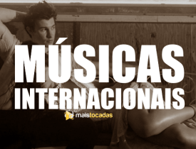 musicas internacionais mais tocadas