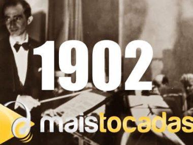 1902 mais tocadas