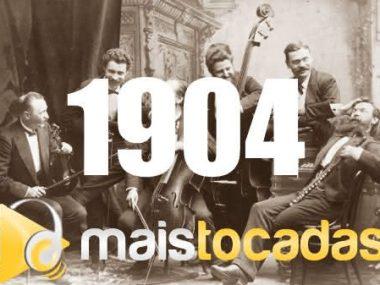 1904 mais tocadas