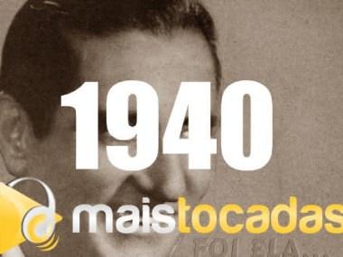 1940 mais tocadas