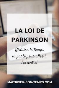 La loi de Parkinson: réduire le temps imparti pour aller à l'essentiel