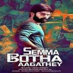 Semma-Botha-Aagatha-2018-Tamil-Movie