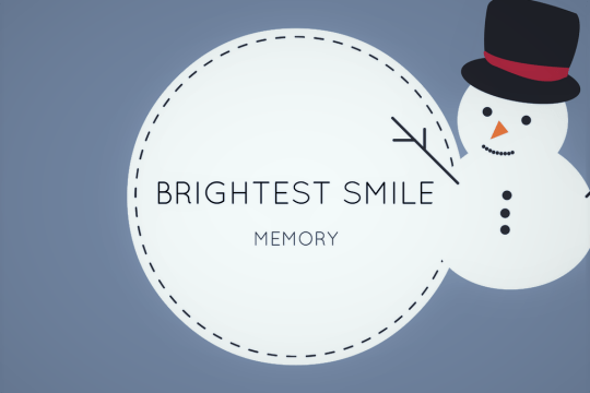 Brightest smile memory