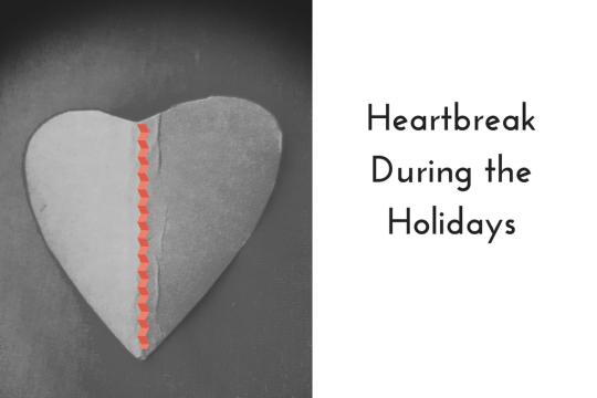 Heartbreak durin the holidays