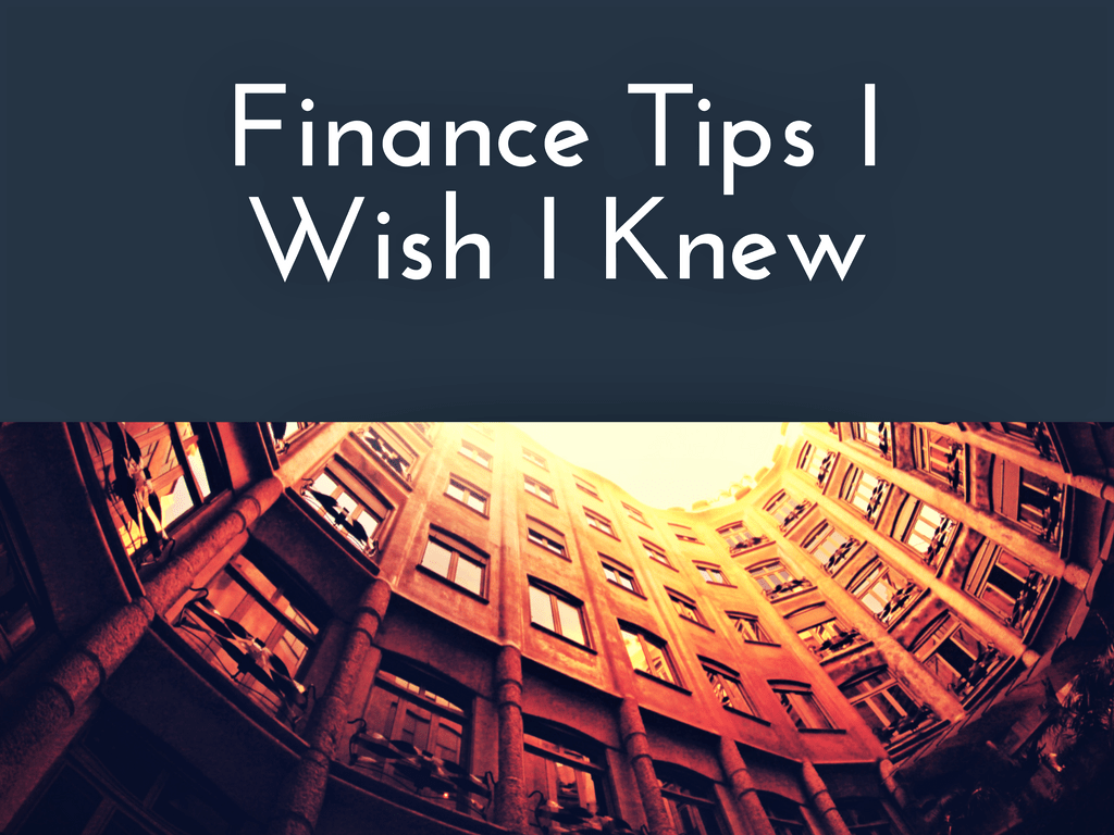 Finance Tips I Wish I Knew