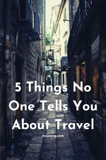 5 Things No one Tells you about travel - majeang.com