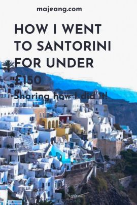 How I went to Santorini for under £150 - majeang.com
