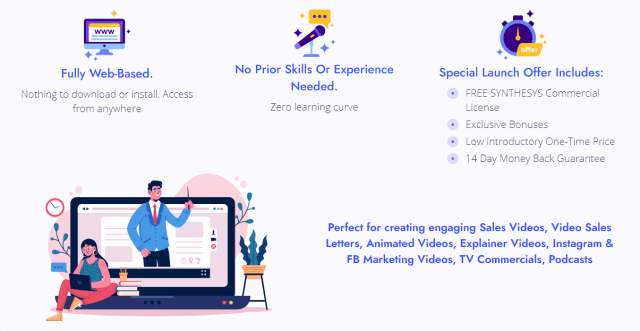 Synthesys voice over software is fully web-based, no prior skills or experience needed, special launch offer. Perfect for creating engaging sales videos, video sales letters, explainer videos, Instagram & Facebook marketing videos, TV commercials and Podcasts