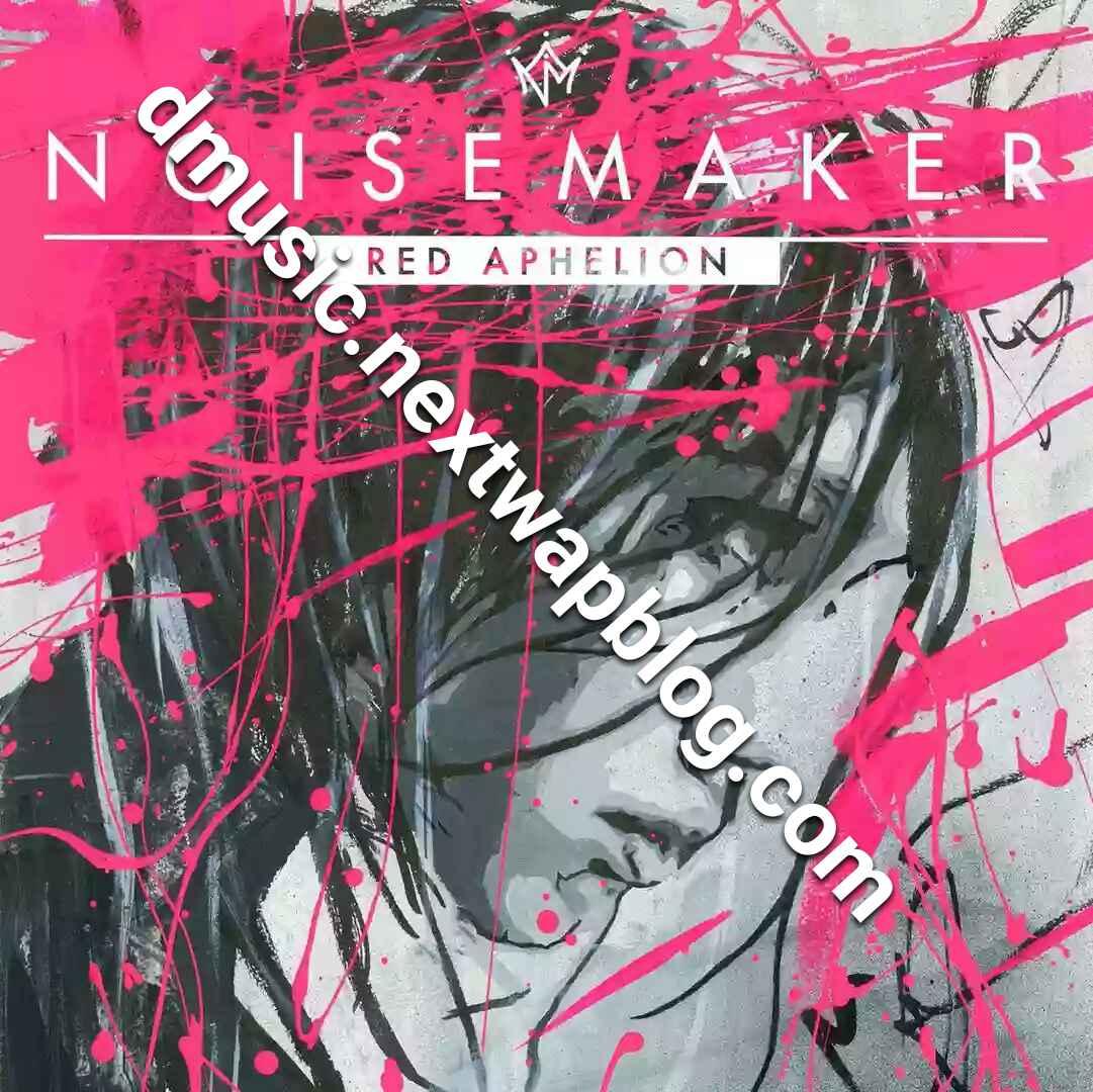 NOISEMAKER RED APHELION Album MP3 Dmusicnextwapblogcom