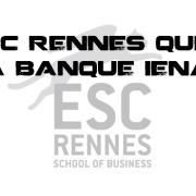 L'ESC Rennes quitte la banque IENA !