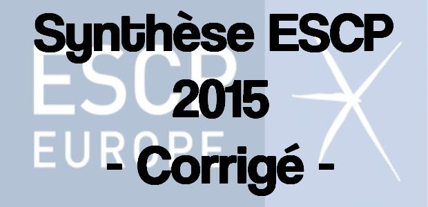 Synthèse ESCP 2015 – Corrigé