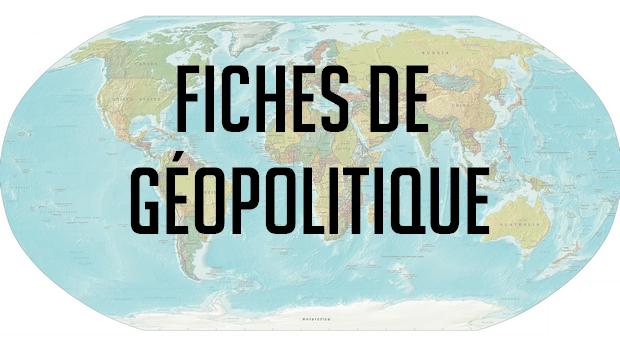 Fiches de géopolitique
