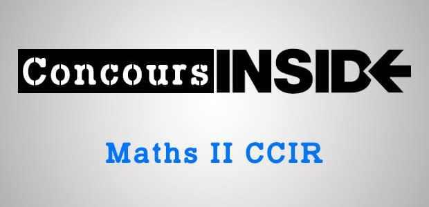 Maths 2 CCIR 2016 – Analyse du sujet