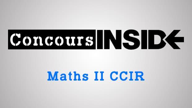 Maths 2 CCIR 2016 – Sujet