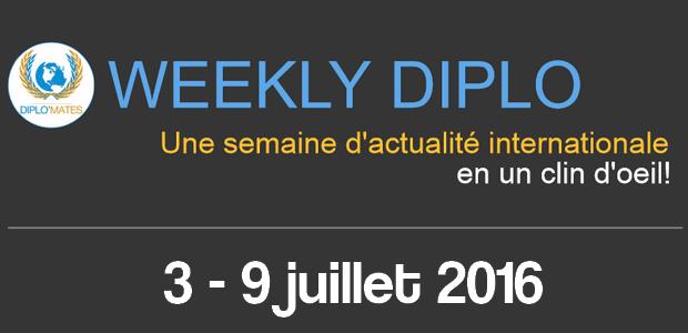 Actualité internationale de la semaine de 3 au 9 juillet 2016 par Diplo'Mates