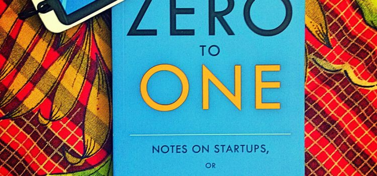 Zero to One – Peter Thiel