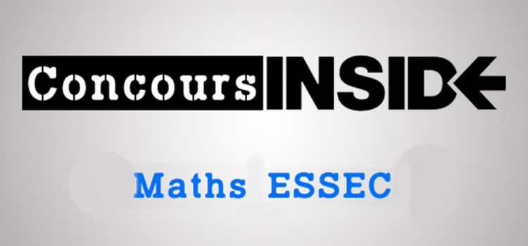 Maths ESSEC 2017 ECE – Analyse du sujet