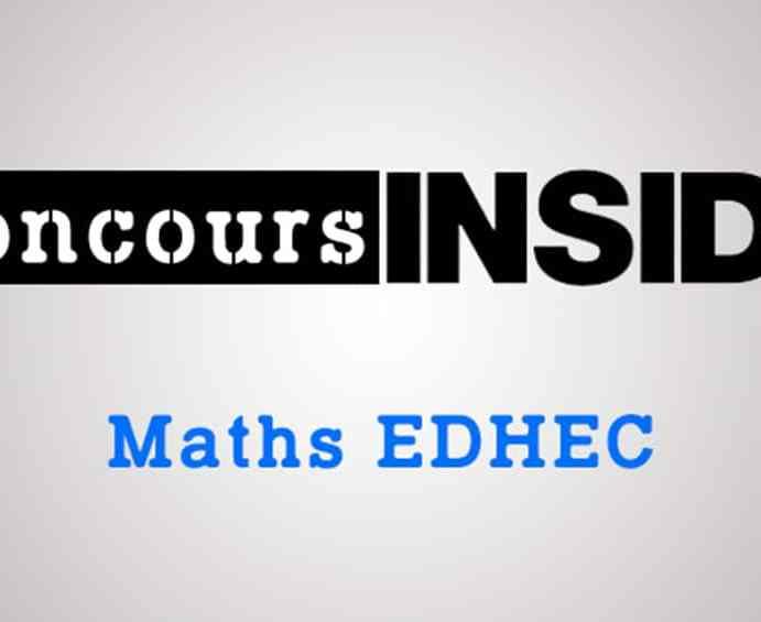 Maths EDHEC 2018 ECS – Seconde Epreuve – Analyse du sujet