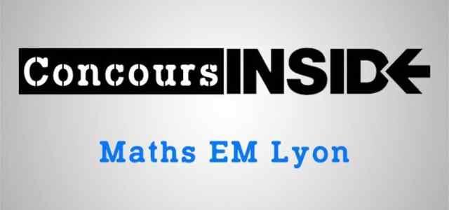 Corrigé Maths EM Lyon 2012 ECS