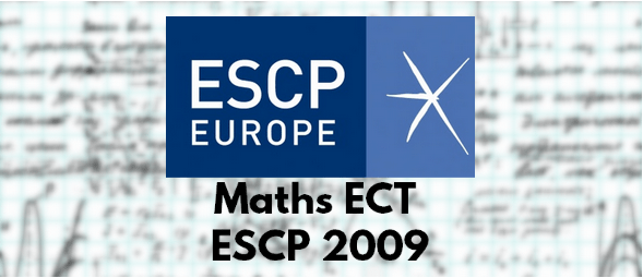 Sujet Maths ESCP 2009 ECT
