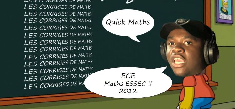 Corrigé Maths ESSEC ECE II 2012