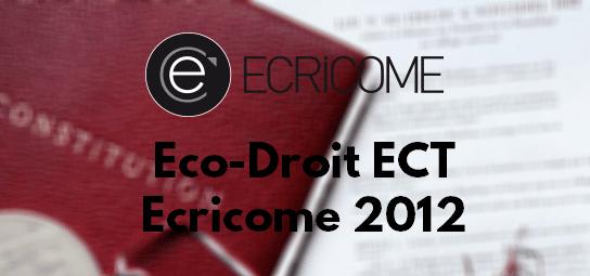 Eco Droit Ecricome 2012 – Corrigé & Rapport de Jury