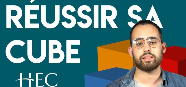 Vidéo – Réussir sa cube (par un étudiant de HEC Paris)