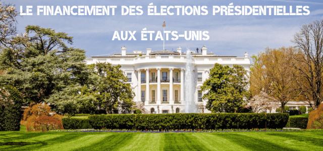 Le financement des élections présidentielles aux Etats-Unis