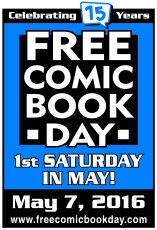 Free Comic Book Day, FCBD, May, Saturday, creator, comics, DC SuperHero Girls, Marvel, Civil War II, Suicide Squad, Steve Rogers Captain America, BOOM! Studios 2016 Summer Blast, Mouse Guard, Devil's Due/1First Comics' Mix Tape 2016, Badger, Black Mask, We Can Never Go Home/Young Terrorists, Graphic India's Avatarex: Destroyer of Darkness, Grant Morrison, 18 Days, Love and Rockets, 2000 AD, Judge Dredd, Worlds of Aspen 2016, Joshua Hale Fialkov, J.T. Krul, Dream Jumper, Scholastic, Greg Grunberg, J.J. Abrams, Spectrum, Automatic Publishing, PJ Haarsma, Firefly, Alan Tudyk, Nathan Fillion, Serenity, IDW, Rom: Spaceknight, Action Man, Darby Pop, Bruce Lee, Dragon Rises, Stuff of Legend, Th3rdworld Studios