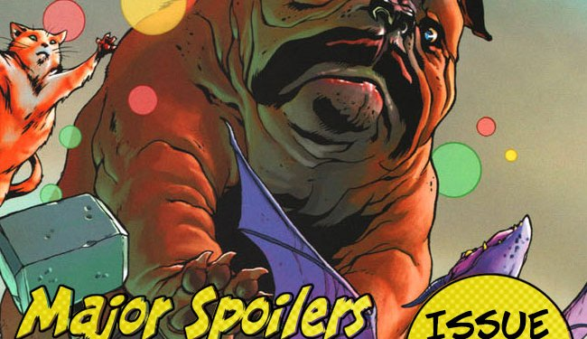 Major Spoilers Comic Book Podcast #742 Lockjaw and the Pet Avengers