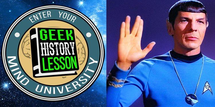 Geek History Lesson Vulcan Spock Star Trek
