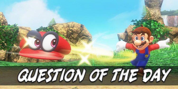 Question of the Day Super Mario Odyssey Edition